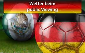 Wetter public Viewing Fußball-WM 2018