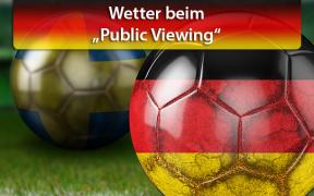 Wetter beim Public Viewing Deutschland gegen Schweden