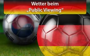"""Wetter beim """"Public Viewing"""" am 27. Juni 2018"""