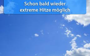 Extreme Hitze Mitte und Ende August 2018