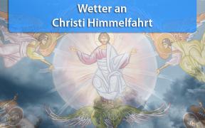 Wetter an Christi Himmelfahrt 2019