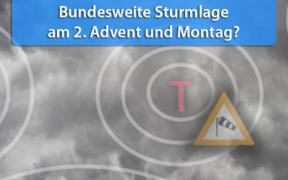Sturmlage am 2. Advent und 9. Dezember 2019