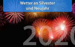 Wetter an Silvester und Neujahr 2019/2020