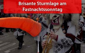 Sturmlage am Fastnachtssonntag 2020