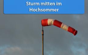 Sturmtief Verena 05. Juli 2020