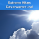 Extreme Hitzewelle Anfang und Mitte August 2020
